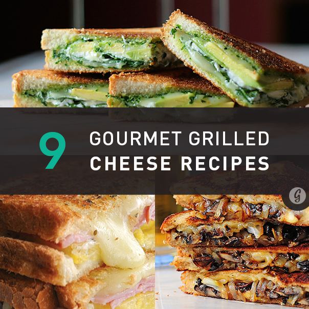 9 Gourmet Grilled Cheese Recipes That Are Easy To Make